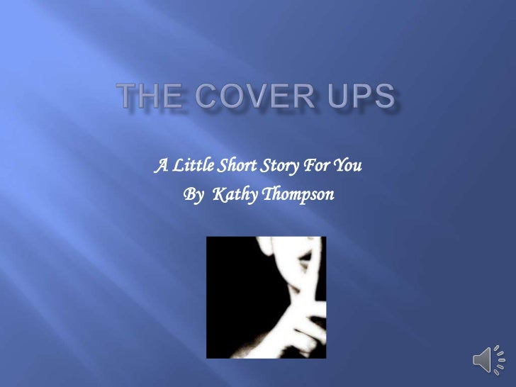 A Little Short Story For You   By Kathy Thompson
