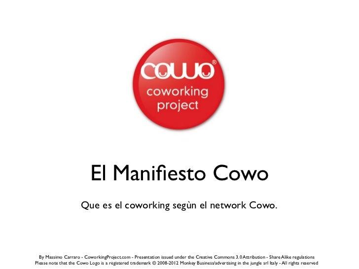 El Manifiesto Cowo                      Que es el coworking segùn el network Cowo.  By Massimo Carraro - CoworkingProject.c...