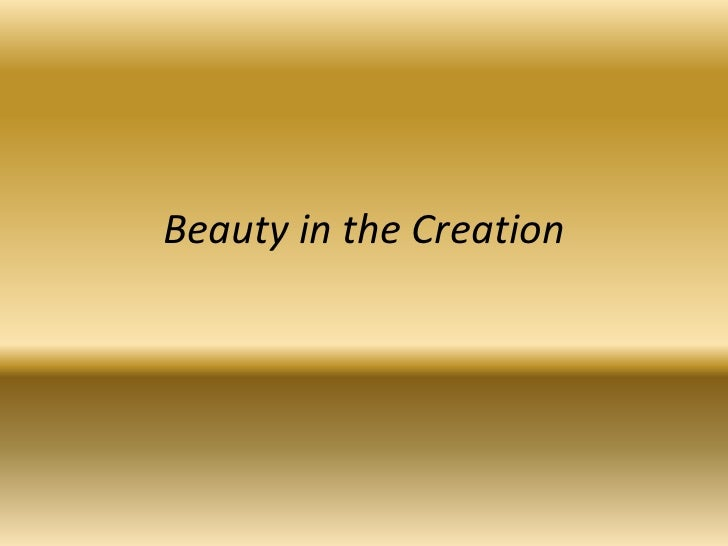 Beauty in the Creation<br />