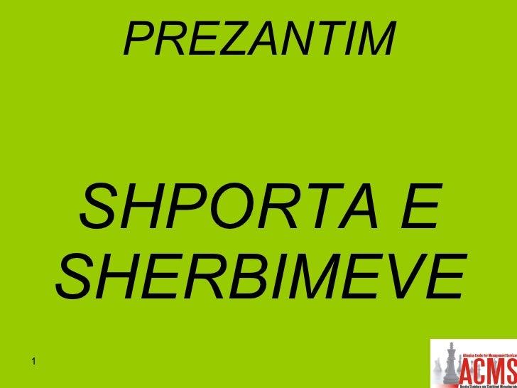 PREZANTIM SHPORTA E SHERBIMEVE
