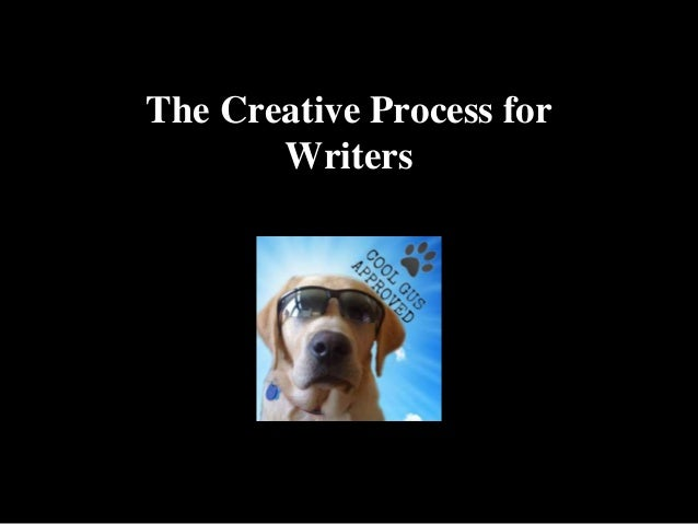The Creative Process for Writers