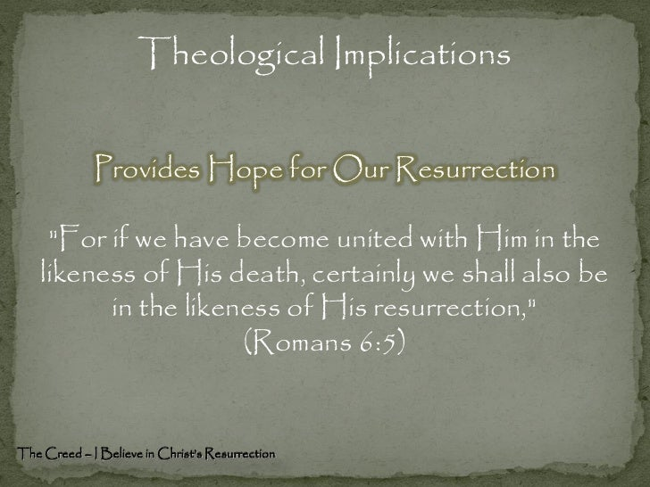 the resurrection of christ theological implications Preaching christ: the resurrection the glorious implications of christ having indeed being and practical theology at puritan reformed theological.
