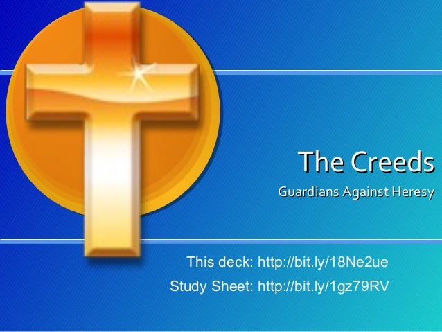 The Creeds Guardians Against Heresy  This deck: http://bit.ly/18Ne2ue Study Sheet: http://bit.ly/1gz79RV