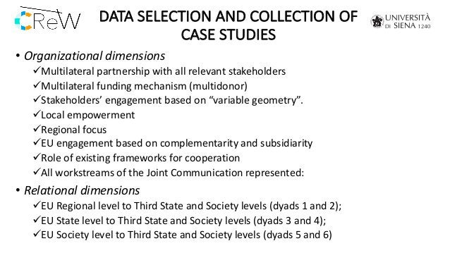 DATA SELECTION AND COLLECTION OF CASE STUDIES • Organizational dimensions üMultilateral partnership with all relevant stak...