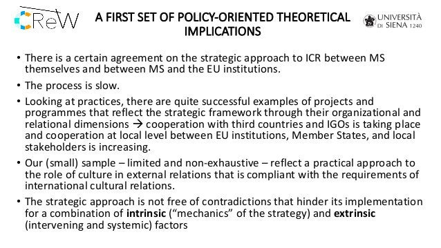 A FIRST SET OF POLICY-ORIENTED THEORETICAL IMPLICATIONS • There is a certain agreement on the strategic approach to ICR be...