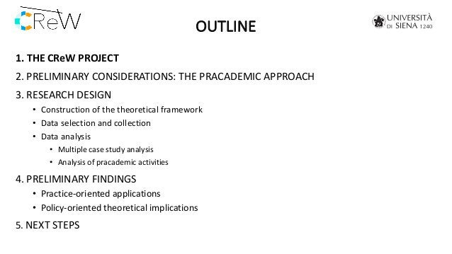 OUTLINE 1. THE CReW PROJECT 2. PRELIMINARY CONSIDERATIONS: THE PRACADEMIC APPROACH 3. RESEARCH DESIGN • Construction of th...