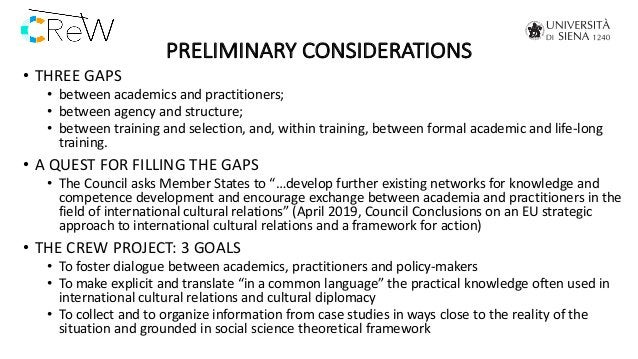 PRELIMINARY CONSIDERATIONS • THREE GAPS • between academics and practitioners; • between agency and structure; • between t...