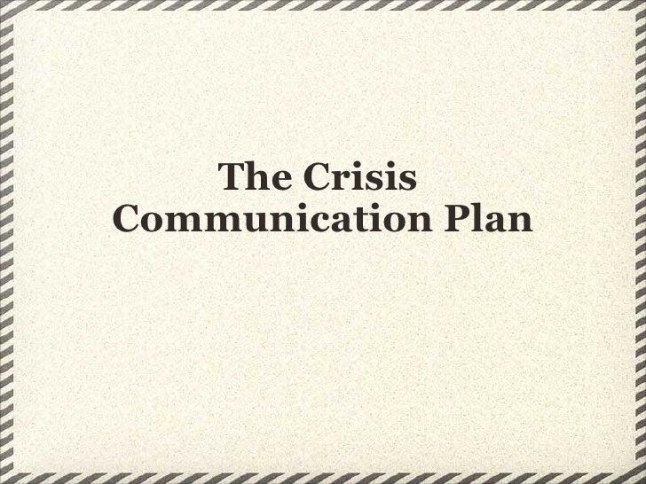 The Crisis  Communication Plan