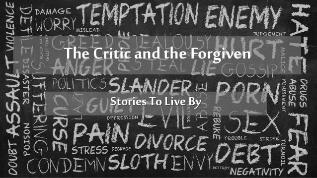 The Critic and the Forgiven StoriesTo Live By