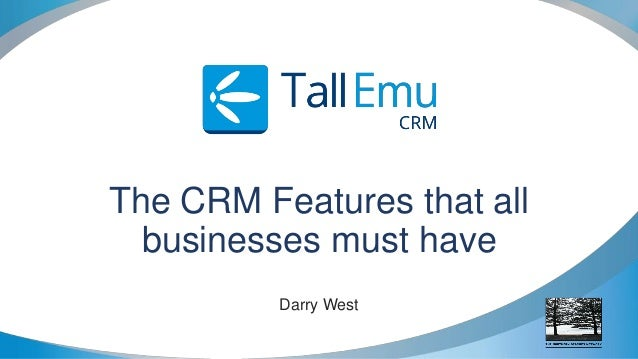 The CRM Features that all businesses must have Darry West