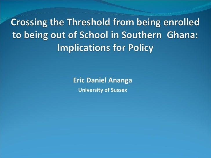 Eric Daniel Ananga University of Sussex