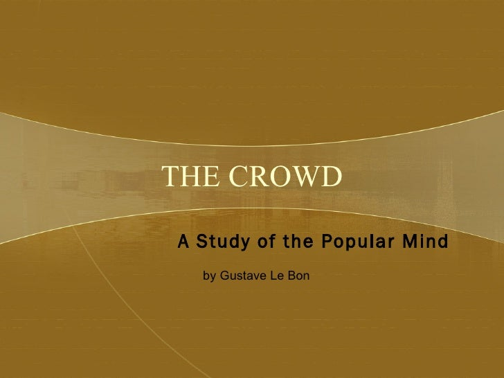 THE CROWD A Study of the Popular Mind   byGustave Le Bon