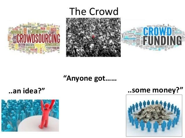 "The Crowd  ""Anyone got…… ..an idea?""  ..some money?"""