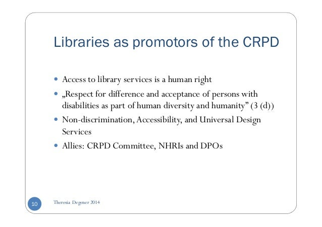 """Libraries as promotors of the CRPD   Access to library services is a human right   """"Respect for difference and acceptance ..."""