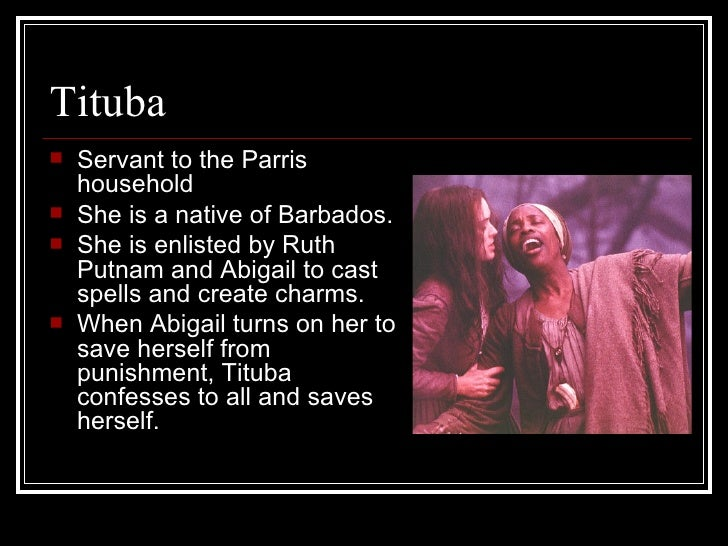 how is the character tituba inportant The result is that she is a sort of mock-epic character (scarboro 200 cond 's decision to structure the novel through a first-person narrator underscores the importance of the protagonist and of tituba is cond 's contribution to history insofar as a novel can reflect renewed.