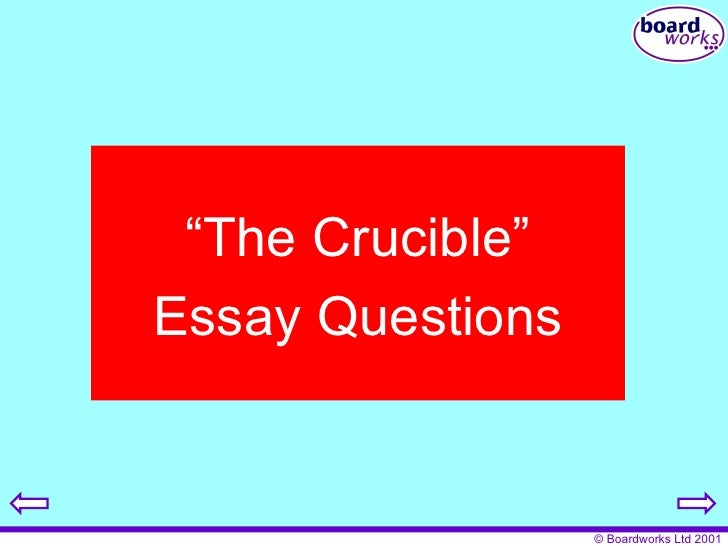 possible essay questions on the crucible This lesson includes essay topics from arthur miller's the crucible these  prompts are  discuss some other possible targets for miller's allegory who, or  what.