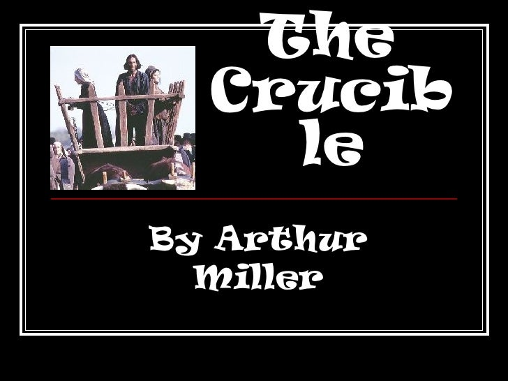 an analysis of the salem in the crucible by arthur miller Based on historical people and real events, arthur miller's play uses the  destructive power  the crucible sparknotes literature guide (sparknotes  literature.