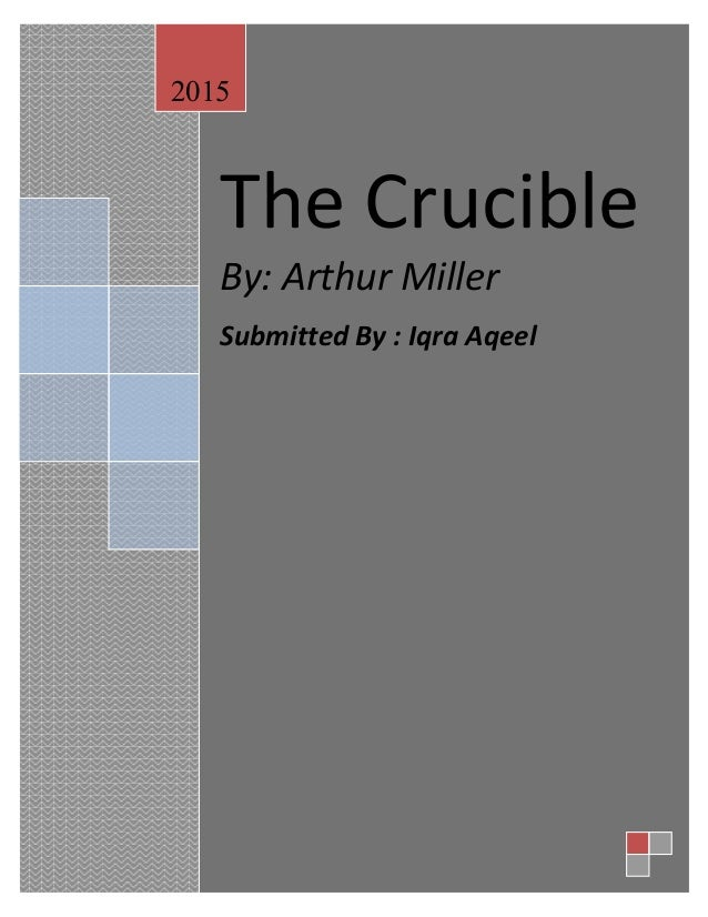 the exploitation and manipulation of abigail williams in the crucible a play by arthur miller Based on a screenplay by arthur miller from his 1953 play and 1967 film  analysis of the crucible by arthur miller updated on may 9  abigail williams.