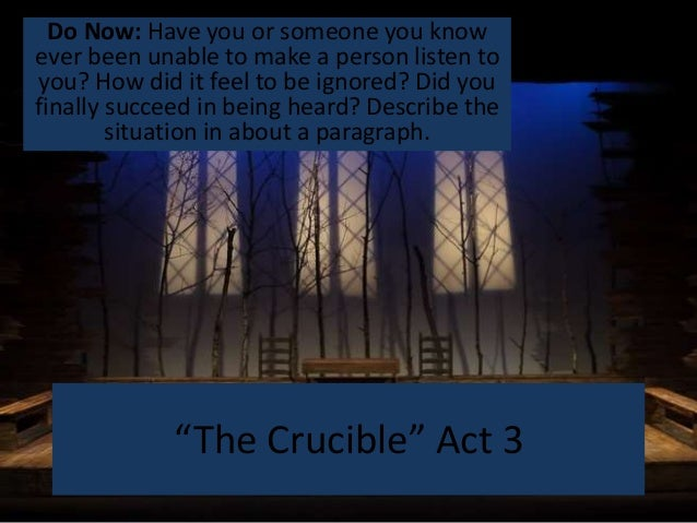 crucible act 3 questions The crucible act 3 part 1 summary - the crucible by arthur miller act 3 part 1   they ask proctor some questions about his church practices then danforth.