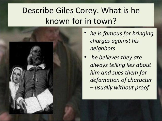 giles corey monologue the crucible The crucible review cross creek english language arts  giles corey is looked at as the comic relief in the play because even though he is brutally tortured by.