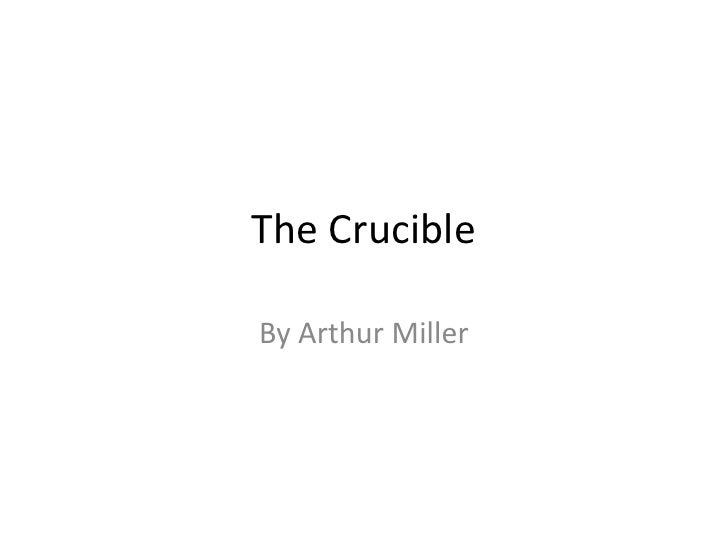 The Crucible<br />By Arthur Miller<br />
