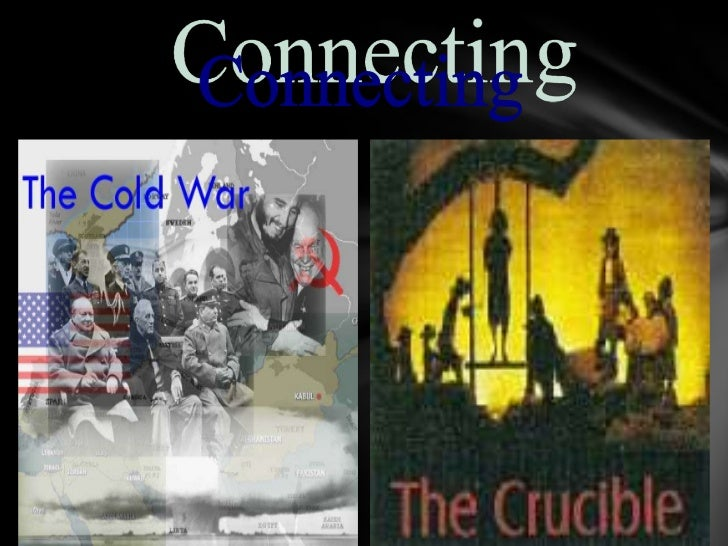 connecting mc carthyism and the crucible essay Understanding similarities between mccarthyism and the crucible is the key to understanding symbolism in the play read on for an explanation of communist fear-mongering, as well as symbols in the play such as the doll, the boiling cauldron and others.