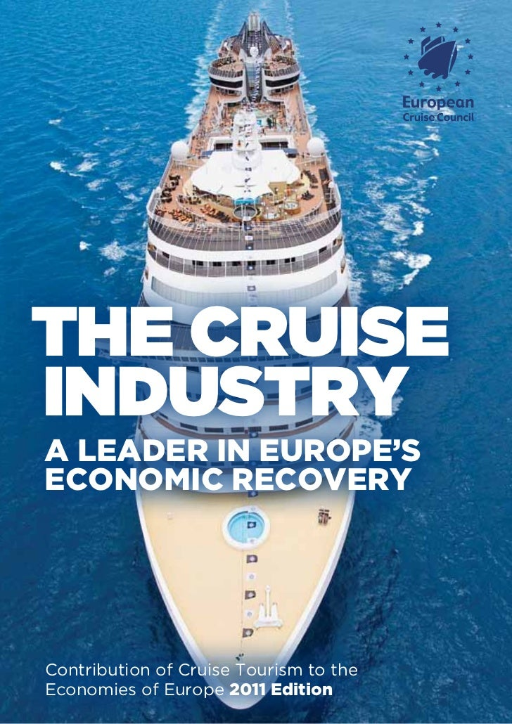 THE CRUISEINDUSTRYA leader in Europe'seconomic recoveryContribution of Cruise Tourism to theEconomies of Europe 2011 Edition