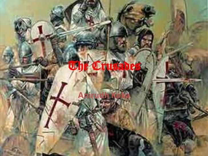 The Crusades Anirudh Koka