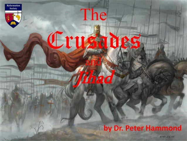 The Crusades and Jihad by Dr. Peter Hammond