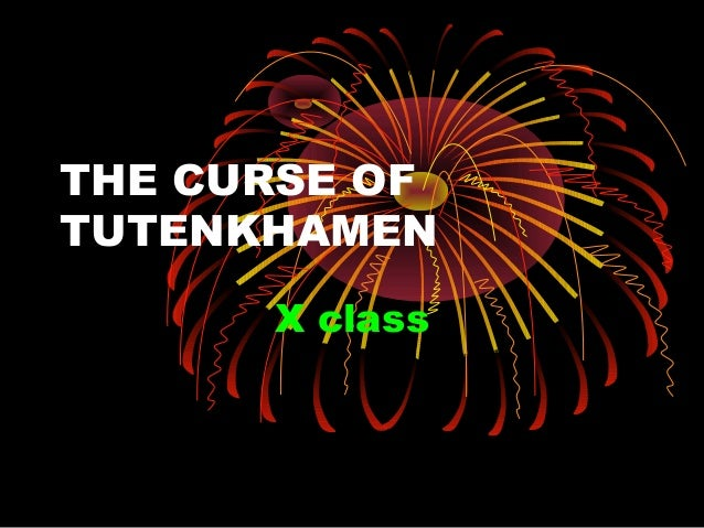 THE CURSE OF TUTENKHAMEN X class