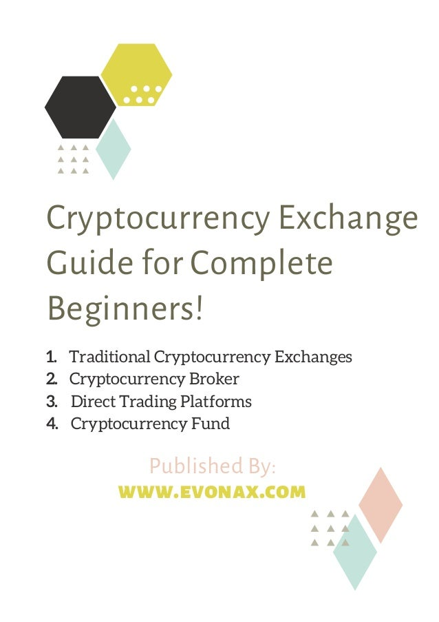 Cryptocurrency Exchange Guide for Complete Beginners! 1.Traditional Cryptocurrency Exchanges 2.Cryptocurrenc...
