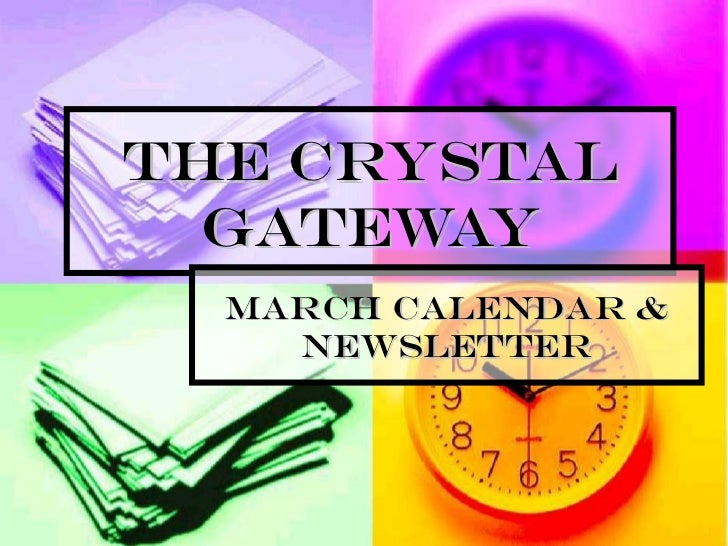The Crystal Gateway March Calendar & Newsletter