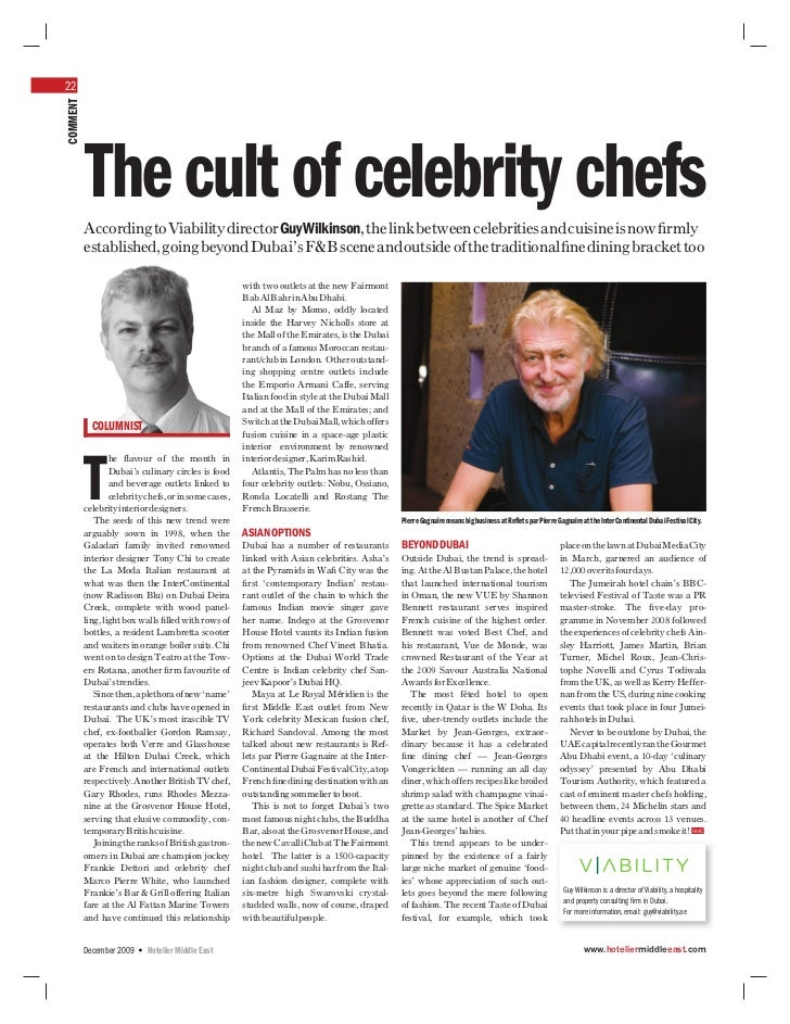 22COMMENT          The cult of celebrity chefs          According to Viability director Guy Wilkinson, the link between ce...