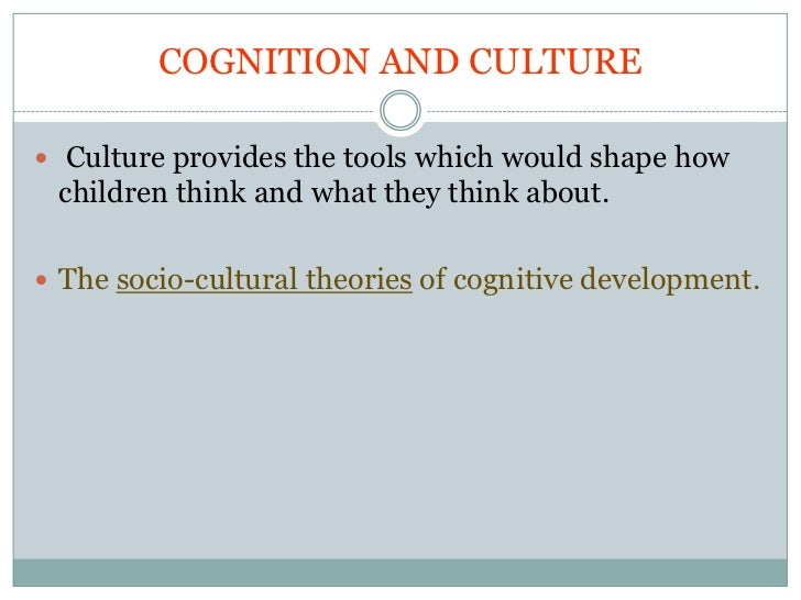 The cultural approach to cognition Slide 2