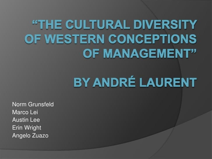 """The Cultural Diversity of Western Conceptions of Management""by André Laurent<br />Norm Grunsfeld<br />Marco Lei<br />Aust..."