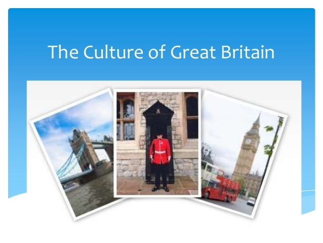 The Culture of Great Britain