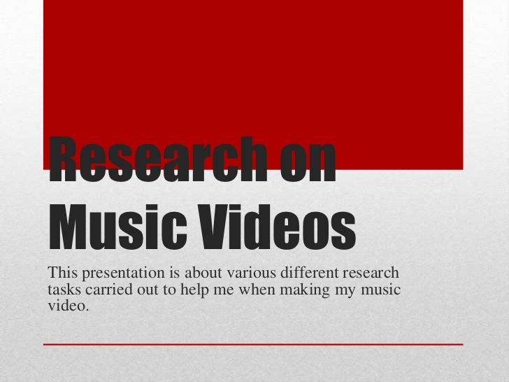 Research onMusic VideosThis presentation is about various different researchtasks carried out to help me when making my mu...