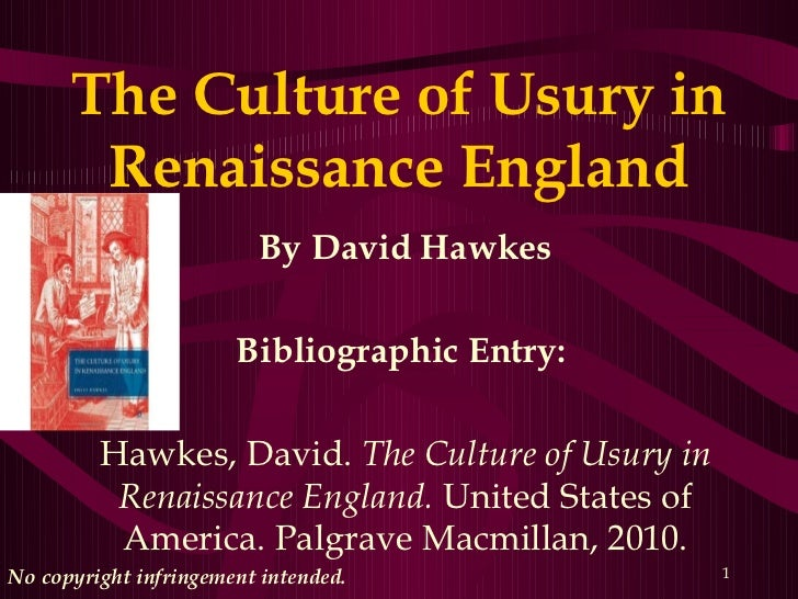 The Culture of Usury in       Renaissance England                         By David Hawkes                       Bibliograp...