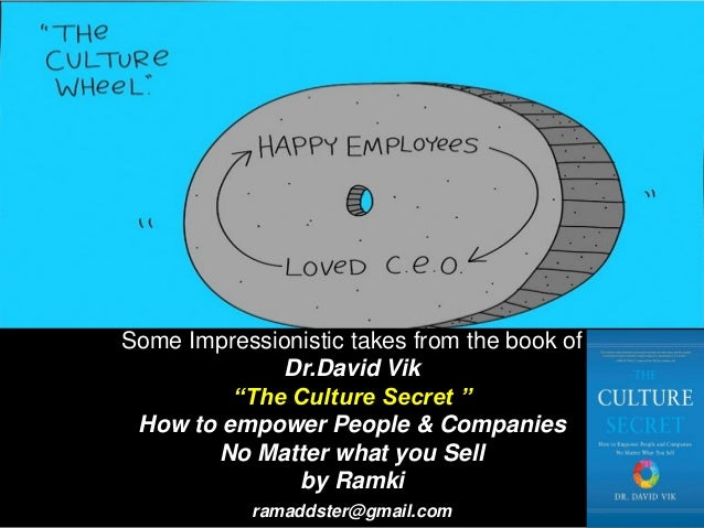 """Some Impressionistic takes from the book of Dr.David Vik """"The Culture Secret """" How to empower People & Companies No Matter..."""