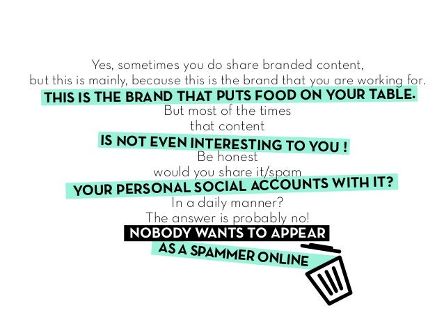 THIS IS THE BRAND THAT PUTS FOOD ON YOUR TABLE. IS NOT EVEN INTERESTING TO YOU ! Yes, sometimes you do share branded conte...