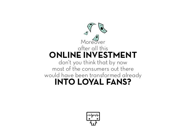 Moreover after all this ONLINE INVESTMENT don't you think that by now most of the consumers out there would have been tran...