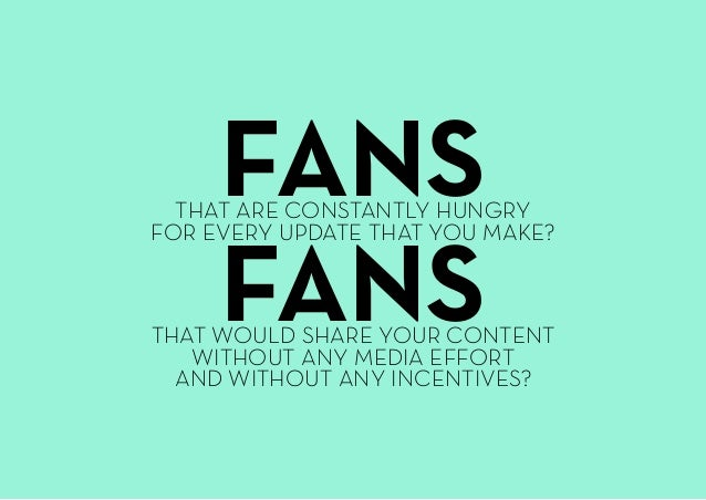 FANSTHAT ARE CONSTANTLY HUNGRY FOR EVERY UPDATE THAT YOU MAKE? FANSTHAT WOULD SHARE YOUR CONTENT WITHOUT ANY MEDIA EFFORT ...