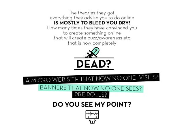 The theories they got, everything they advise you to do online IS MOSTLY TO BLEED YOU DRY! How many times they have convin...