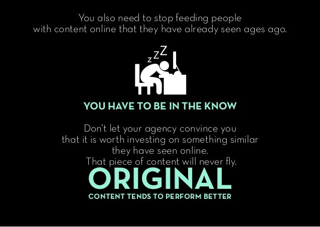 w You also need to stop feeding people with content online that they have already seen ages ago. YOU HAVE TO BE IN THE KNO...