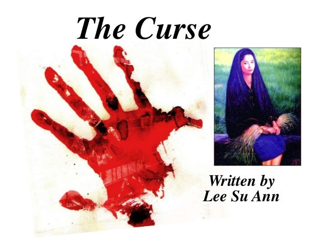 the curse lee su ann I studied novel the curse by lee su ann in form 5 for spm 1119 question in paper 2 plot building consist exposition,rasing action, climax, falling action and resolution exposition is the part beginning of the novel.