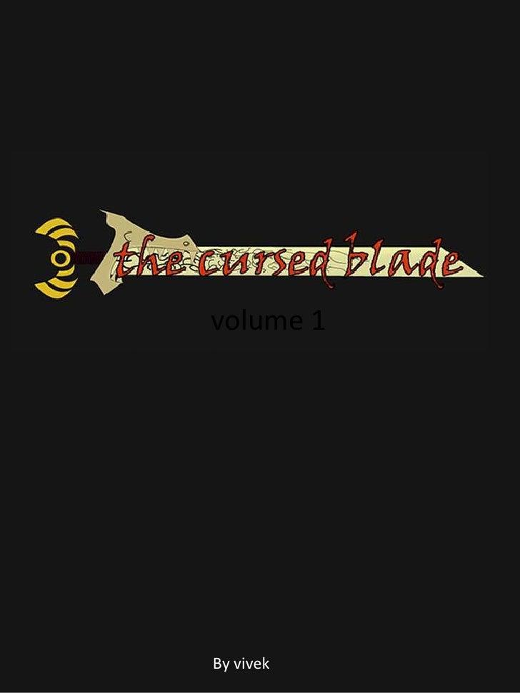 the cursed blade<br />volume 1<br />By vivek<br />