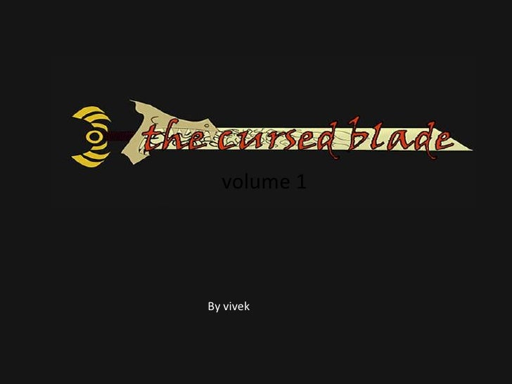 the cursed blade<br />volume 1<br />By vivek<br />