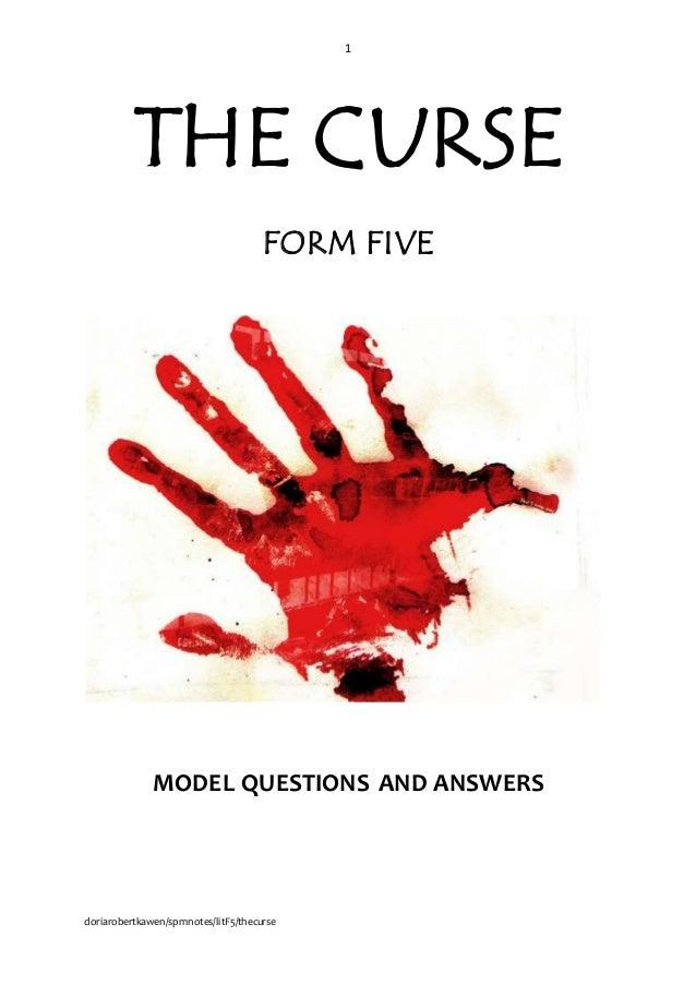 1 doriarobertkawen/spmnotes/litF5/thecurse THE CURSE FORM FIVE MODEL QUESTIONS AND ANSWERS