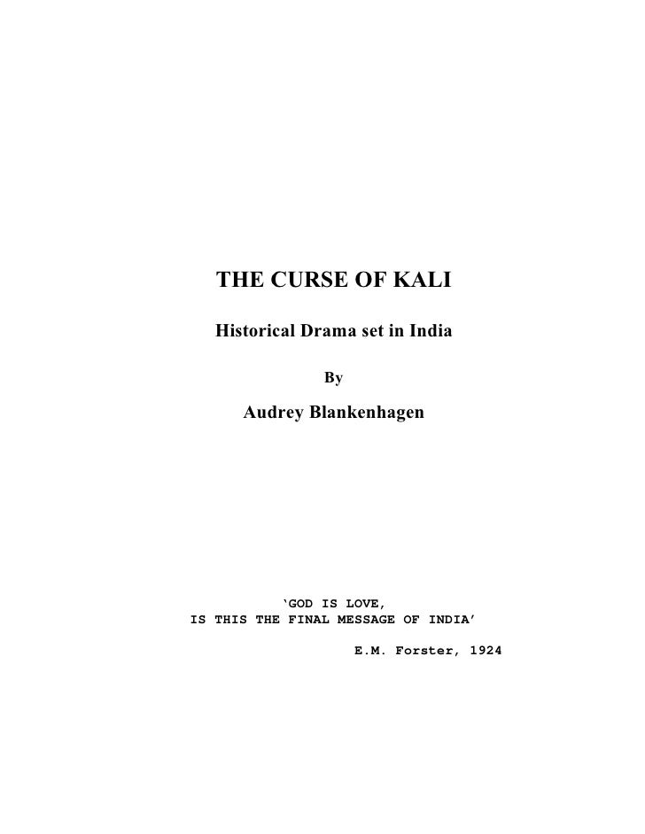THE CURSE OF KALI     Historical Drama set in India                  By        Audrey Blankenhagen                'GOD IS ...