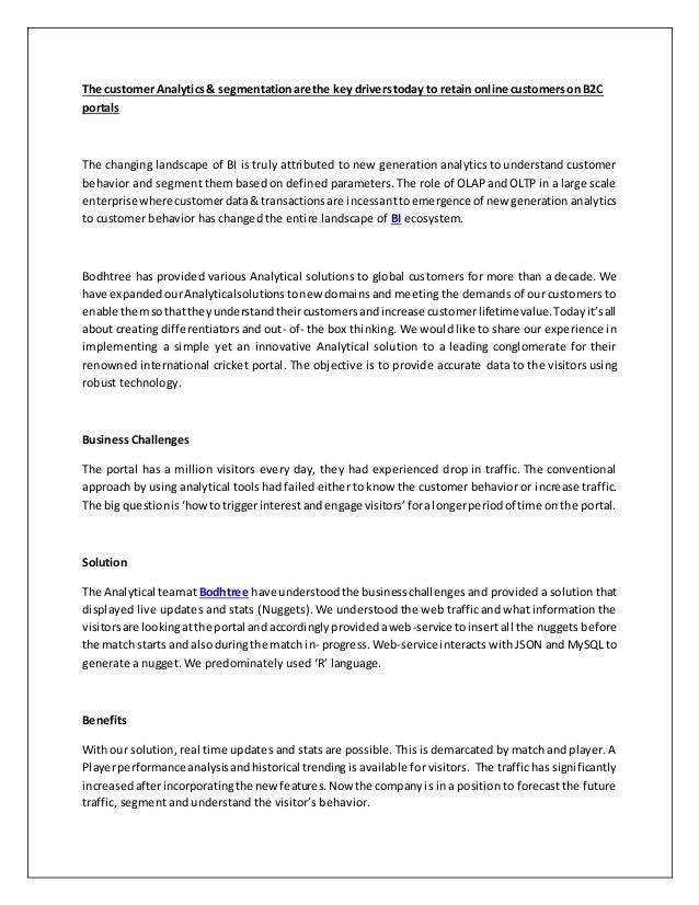 The customer Analytics& segmentationare the key driverstoday to retain online customerson B2C portals The changing landsca...